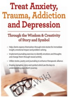 Treat Anxiety, Trauma, Addiction and Depression Through the Wisdom & Creativity of Story and Symbol - Sherry Reiter