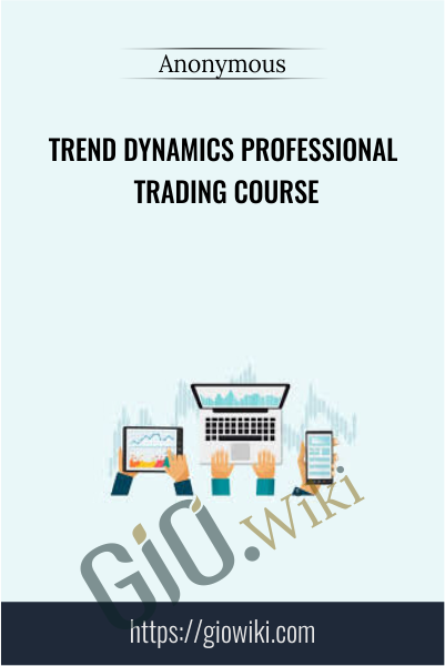 Trend Dynamics Professional Trading Course
