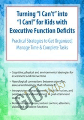 "Turning ""I Can't"" into ""I Can!"" for Kids with Executive Function Deficits: Practical Strategies to Get Organized, Manage Time & Complete Tasks - Nicole R. Quint"