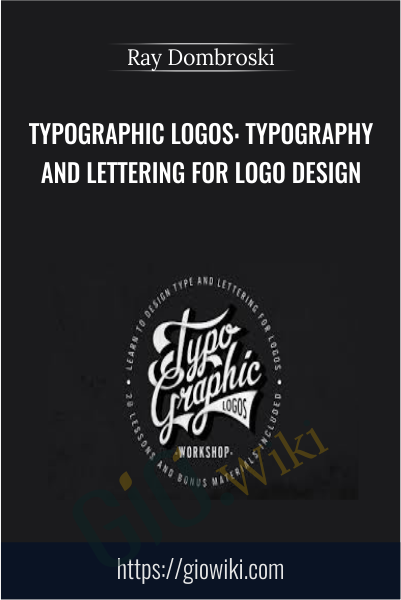 Typographic Logos: Typography and Lettering for Logo Design - Ray Dombroski