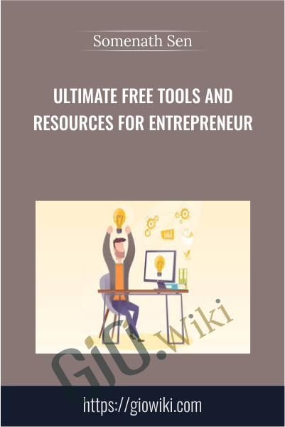 Ultimate Free Tools And Resources For Entrepreneur - Somenath Sen