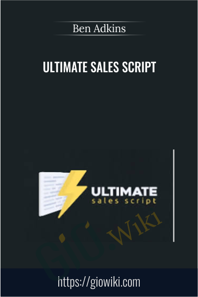 Ultimate Sales Script - Ben Adkins