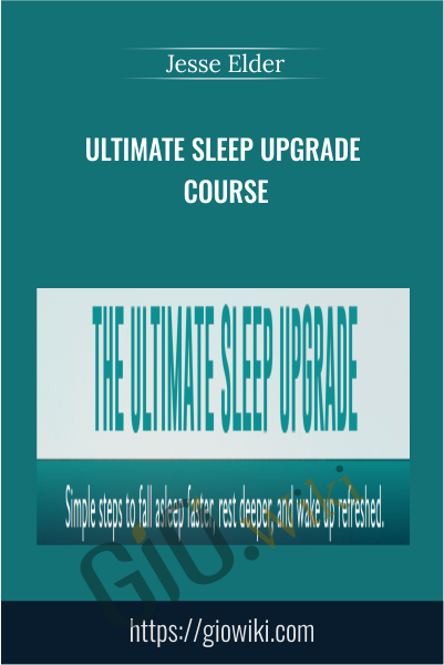 Ultimate Sleep Upgrade Course - Jesse Elder