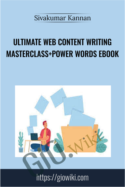 Ultimate Web Content Writing Masterclass+Power words eBook - Sivakumar Kannan