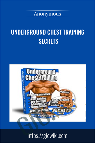 Underground Chest Training Secrets