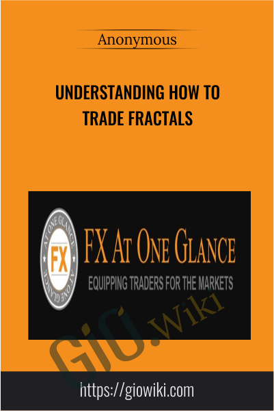 Understanding How To Trade Fractals - FX At One Glance