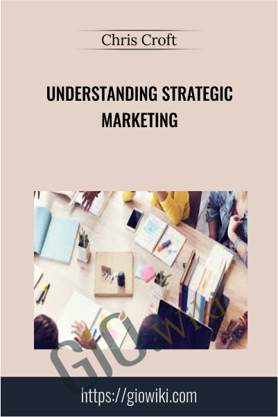 Understanding Strategic Marketing - Chris Croft