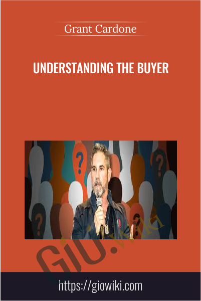 Understanding the Buyer - Grant Cardone