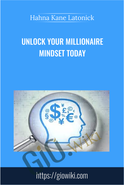 Unlock Your Millionaire Mindset Today - Hahna Kane Latonick