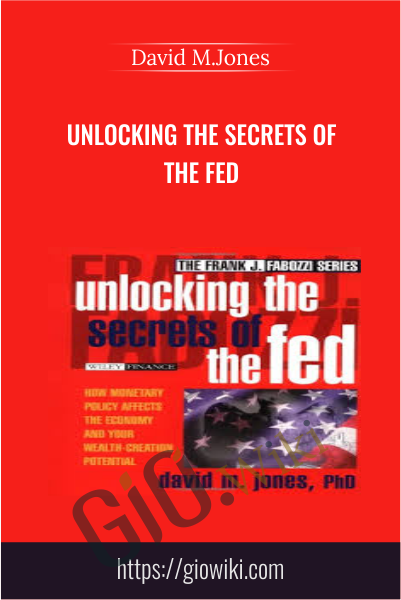 Unlocking the Secrets of the Fed - David M.Jones
