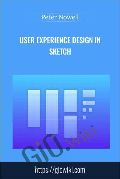 User Experience Design in Sketch - Peter Nowell
