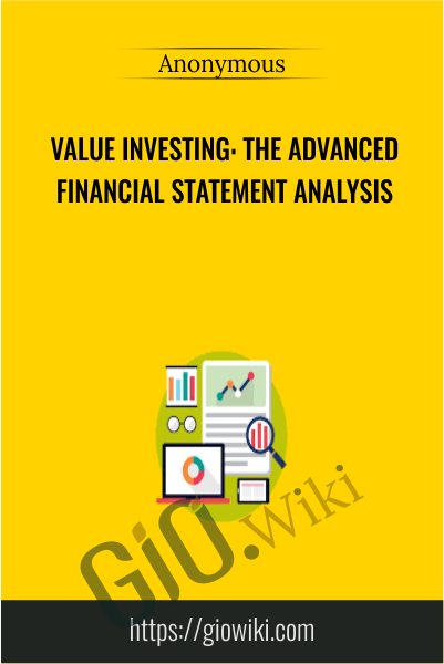Value Investing: The Advanced Financial Statement Analysis