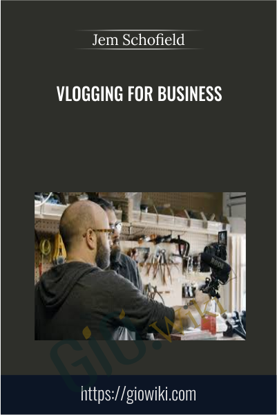 Vlogging for Business - Jem Schofield