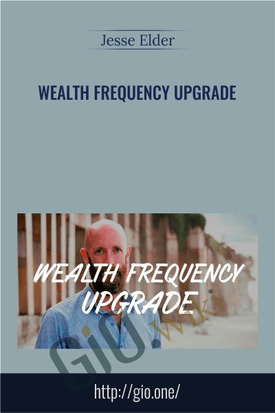 Wealth Frequency Upgrade - Jesse Elder