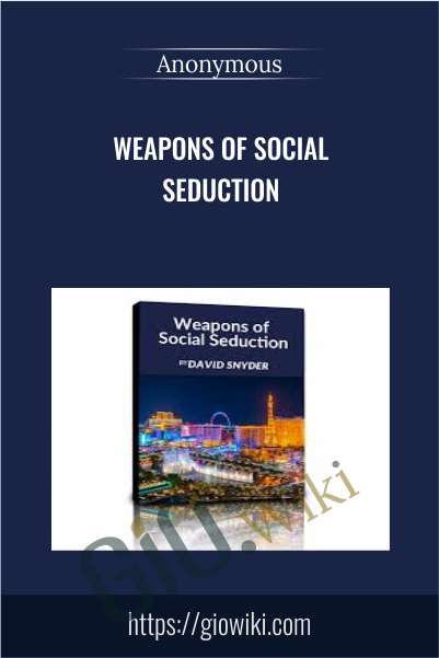 Weapons of Social Seduction