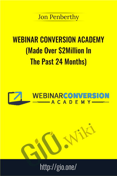 Webinar Conversion Academy (Made Over $2Million In The Past 24 Months) - Jon Penberthy