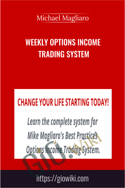 Weekly Options Income Trading System - Michael Magliaro