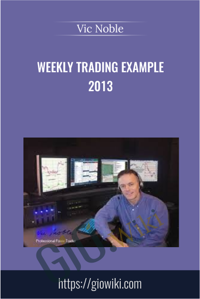 Weekly Trading Example 2013 - Vic Noble