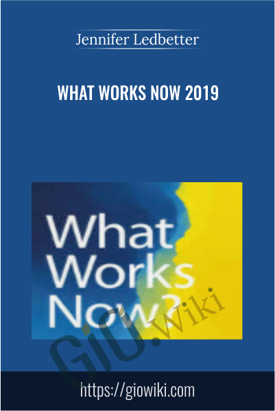 What Works Now 2019 - Jennifer Ledbetter