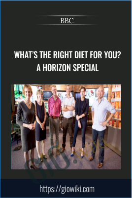What's The Right Diet For You? A Horizon Special - BBC