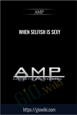 When Selfish is Sexy - AMP