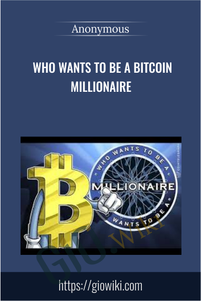 Who Wants to Be a Bitcoin Millionaire