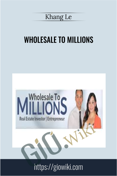 Wholesale to Millions - Khang Le