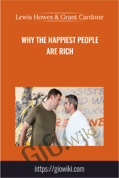 Why the Happiest People Are Rich - Lewis Howes & Grant Cardone