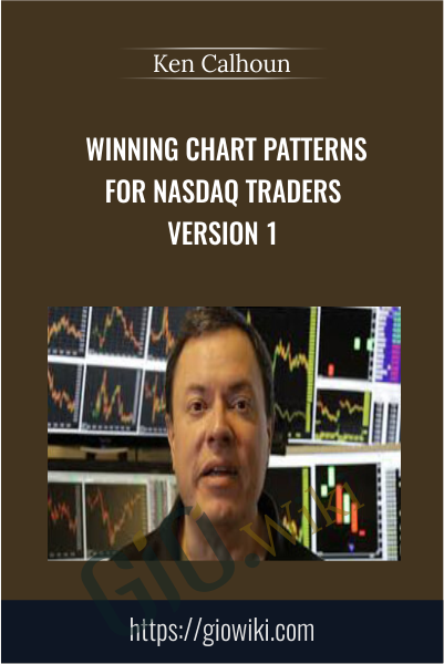 Winning Chart Patterns For NASDAQ Traders Version 1 - Ken Calhoun