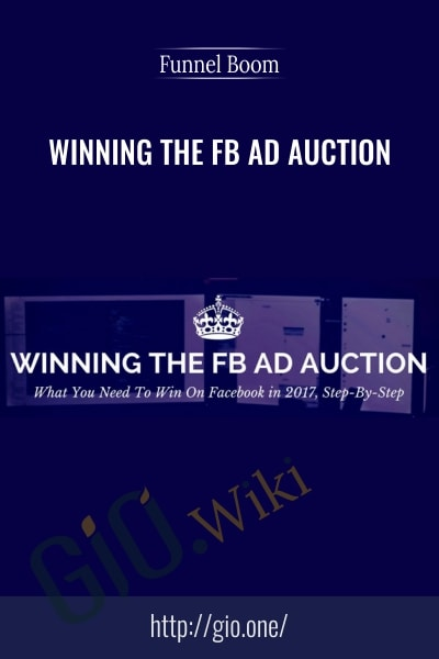 Winning the FB Ad Auction - Funnel Boom