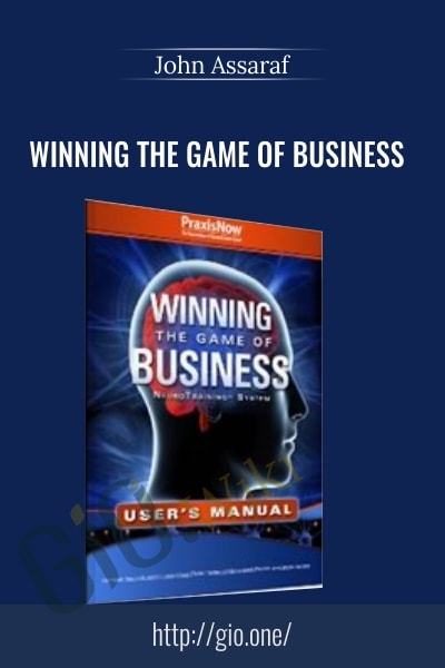 Winning the Game of Business - John Assaraf