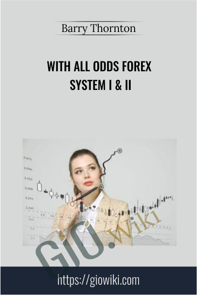 With All Odds Forex System I & II - Barry Thornton