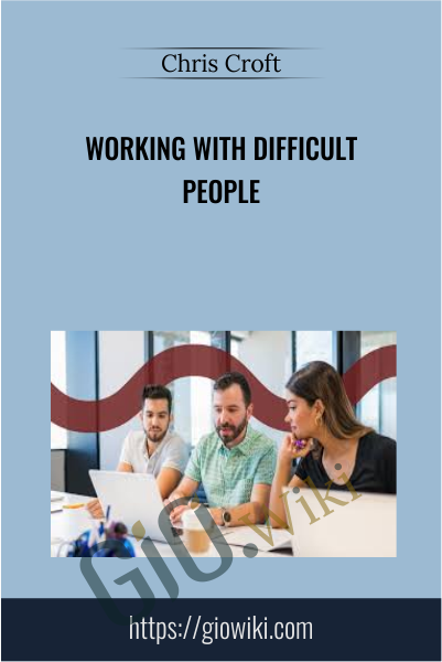 Working with Difficult People - Chris Croft