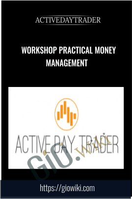 Workshop Practical Money Management - Activedaytrader