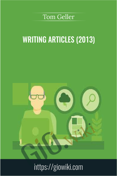 Writing Articles (2013) - Tom Geller