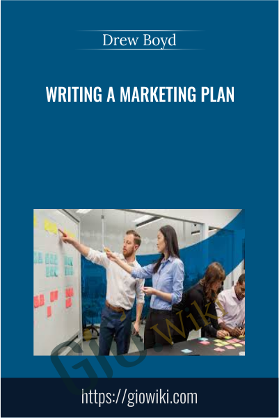 Writing a Marketing Plan - Drew Boyd