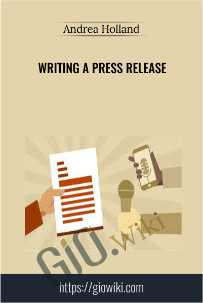 Writing a Press Release - Andrea Holland