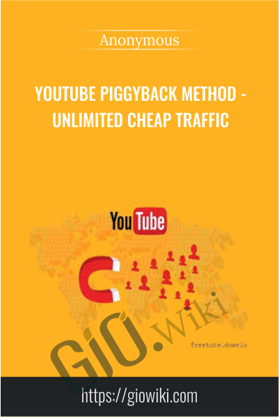 YouTube Piggyback Method - Unlimited Cheap Traffic