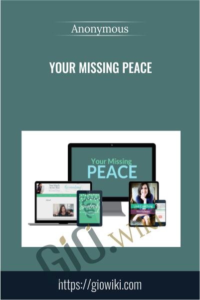 Your Missing Peace