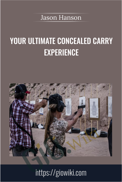 Your Ultimate Concealed Carry Experience - Jason Hanson