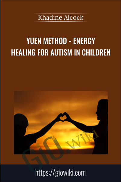 Yuen Method - Energy Healing For Autism in Children - Khadine Alcock