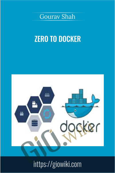 Zero to Docker - Gourav Shah