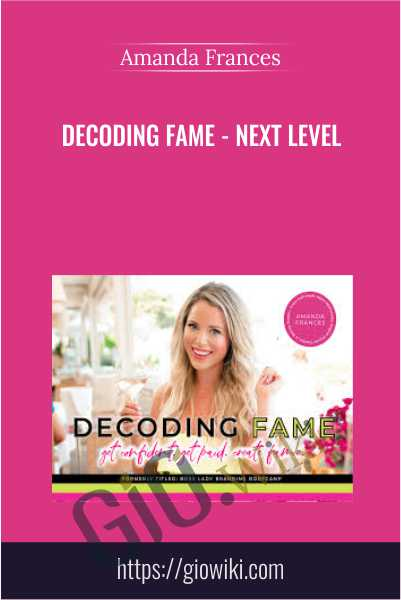 Decoding Fame - Next Level - Amanda Frances