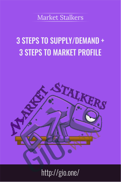 3 Steps To Supply/Demand + 3 Steps To Market Profile - Market Stalkers