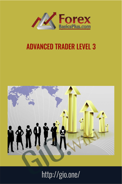 Advanced Trader Level 3 - Forexbasicsplus