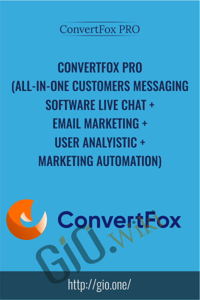 ConvertFox PRO (All-In-One Customers Messaging Software Live Chat + Email Marketing + User Analyistic + Marketing Automation) - ConvertFox