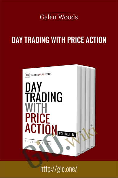 Day Trading with Price Action - Galen Woods