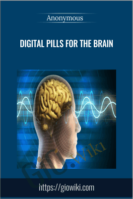 Digital Pills for the Brain - Anonymous