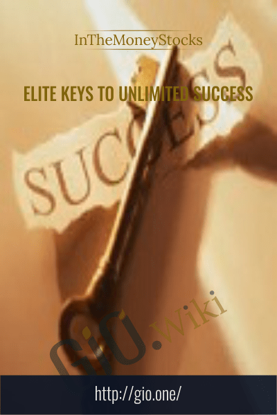Elite Keys To Unlimited Success - InTheMoneyStocks
