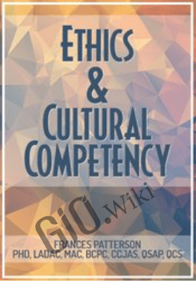 Ethics & Cultural Competency: 1-Day Intensive Certificate - Frances Patterson